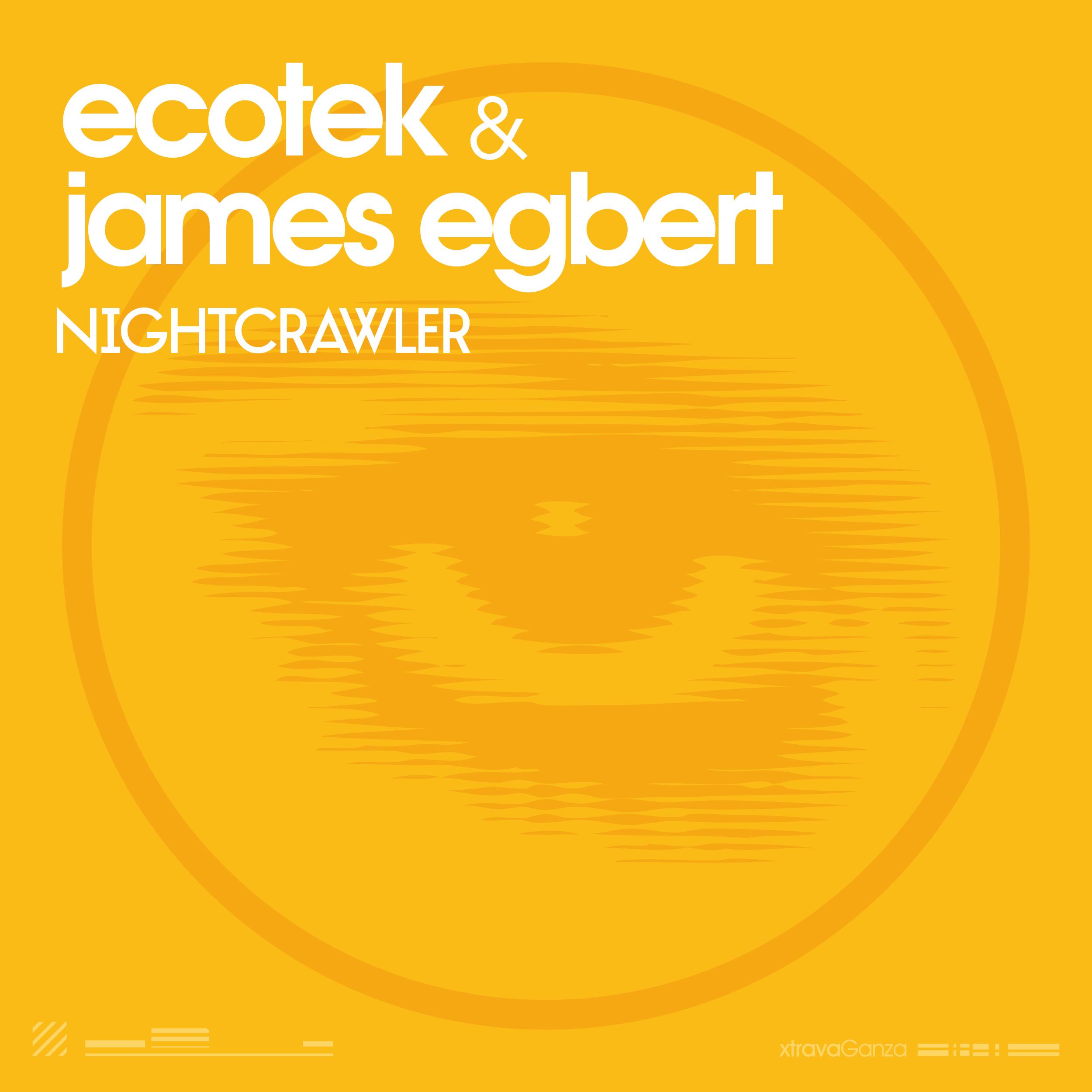 Ecotek & James Egbert – Nightcrawler (Original Mix)