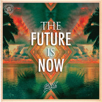 The Future is Now – By GRiZ