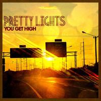 Pretty Lights – You Get High