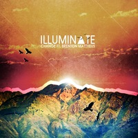 """Illuminate"" Ft. Brenton Mattheus (Original Mix) – By ₵HANGE"
