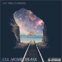 KDrew – Last Train To Paradise (Alex McGhee Remix)