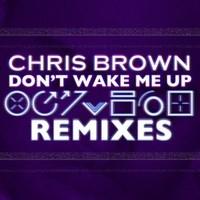 Chris Brown – Don't Wake Me Up (TheFatRat Remix)