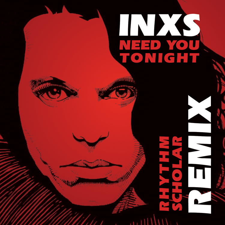INXS – Need You Tonight (Rhythm Scholar Funk Planets Remix)