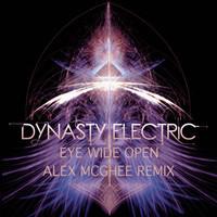 Dynasty Electric – Eye Wide Open (Alex McGhee Remix)