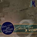 Owl City & Carly Rae Jepsen vs. Adventure Club, Kai, & Candyland – Good Time (JK Mashup)