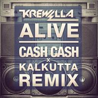 Krewella – Alive (Cash Cash x Kalkutta Remix)