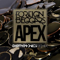 Foreign Beggars – Apex (Dirtyphonics Remix)