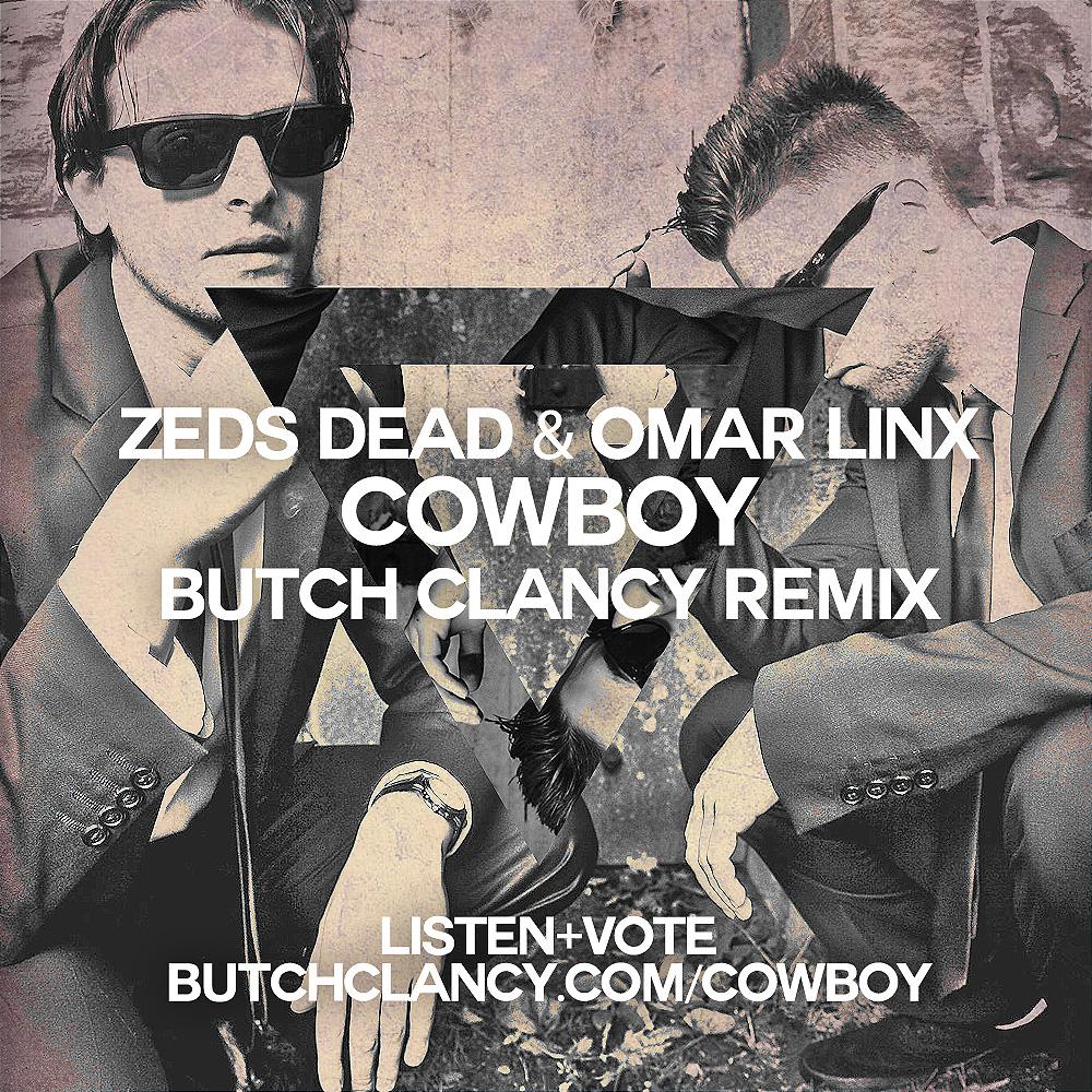 Zeds Dead & Omar Linx – Cowboy (Butch Clancy Remix)