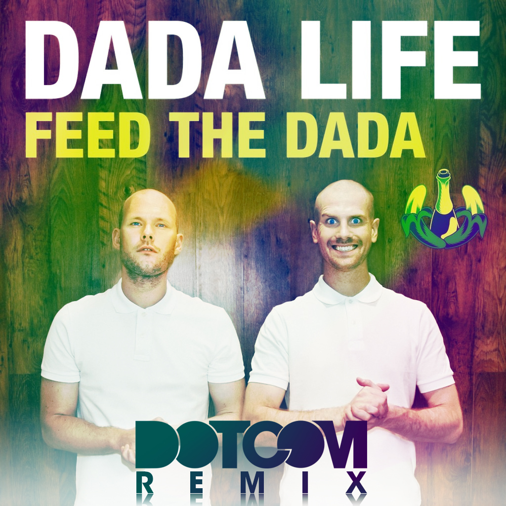Feed the Dada (Dotcom Remix)
