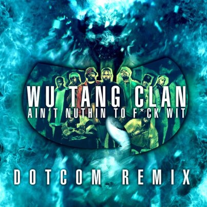 WU TANG Clan Ain't Nuthing To F*ck Wit – By Dotcom
