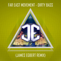 Far East Movement – Dirty Bass (James Egbert Remix)