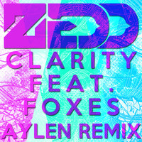 Zedd ft Foxes – Clarity (Aylen Remix)