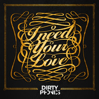 Dirtyphonics – I Need Your Love (Original Mix)