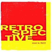 Retrospective Tape (Oldies 'butt' Goldies) – By DJ Maxxx