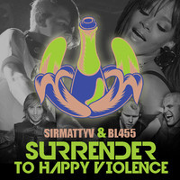 Surrender to Happy Violence – BL455 & SirMattyV