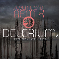 Delerium – Days Turn Into Nights (Seven Lions Remix)