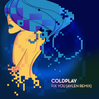 Coldplay – Fix You (Aylen Remix)