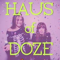 Haus of Doze – By The Jane Doze