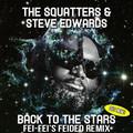 The Squatters & Steve Edwards – Back To The Stars (Fei-Fei's Feided Remix)