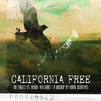 The Eagles Vs Robbie Williams – California Free (Robin Skouteris Mix)