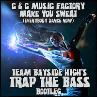 C & C Music Factory – Make You Sweat (Team Bayside High Trap the Bass Bootleg)