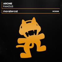Archie – Famous (Original Mix) [Monstercat Release]