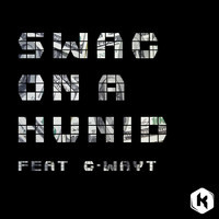 Swag On a Hunid (Feat. G-Wayt) – By K Theory