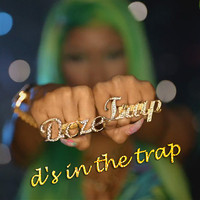 D's in the Trap – by The Jane Doze