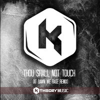 K Theory – Thou Shall Not Touch (At Dawn We Rage Remix)