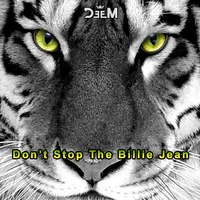 Don't Stop The Billie Jean – By DeeM Mashup