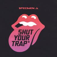 Shut Your Trap – By Specimen A (Funkatech Records)