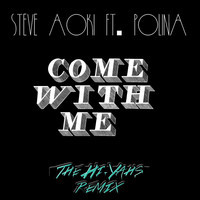 Steve Aoki feat Polina – Come With Me (The Hi-Yahs Remix)