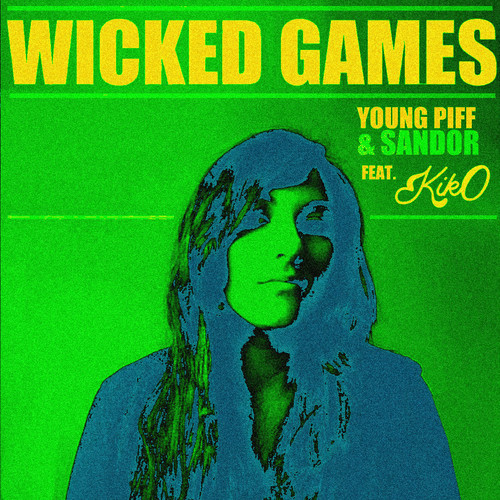 The Weeknd – Wicked Games (Young Piff & Sandor Feat. KIKO M Remix)