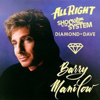 Barry Manilow – All Right Trap Remix – By Diamond Dave & Shock To The System