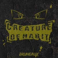 Creature Of Habit Album – By Bruneaux