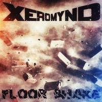 Floor Shake – By Xeromynd