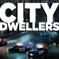 City Dwellers – By Wick-it & Eliot Lipp