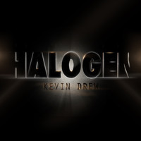 Halogen – By KDrew (aka Kevin Drew)