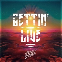 Gettin' Live – By GRiZ