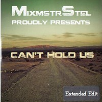 Macklemore x Ryan Lewis – Can't H0ld U5 (Mashup Extended Edit #2) – By The MixmstrStel2