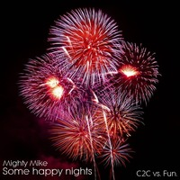 Some Happy Nights (Fun. x C2C MashUp) – By Mighty Mike