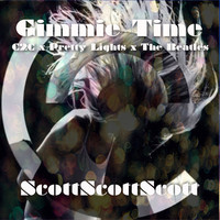 Gimmie Time – By ScottScottScott