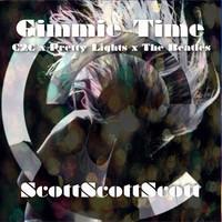 Gimmie Time – By ScottScottScott
