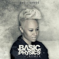 Emeli Sandé – Next To Me (Remix) – By Basic Physics