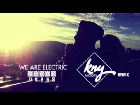 DVBBS – We Are Electric ft Simon Wilcox (KNY Factory REMIX)