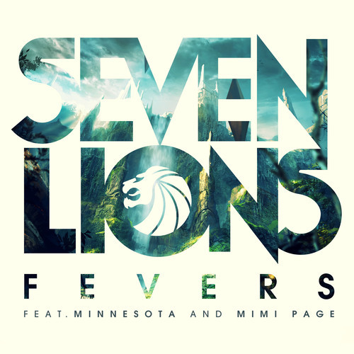 Seven Lions – Fevers (Ft. Minnesota and Mimi Page)