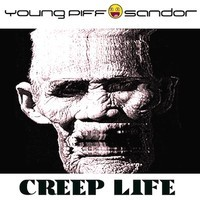 Creep Life – Young Piff & Sandor