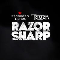 Razor Sharp – By Pegboard Nerds & Tristam