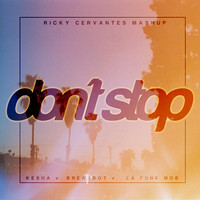 Don't Stop (Kesha vs Breakbot vs La Funk Mob) Mashup – By Ricky Cervantes