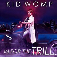 In For The Trill (Unoriginal Mix) – By Kid Womp